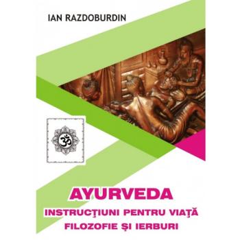 Ayurveda instructiuni pentru viata filozofie si ierburi 1 gr IAN RAZDOBURDIN