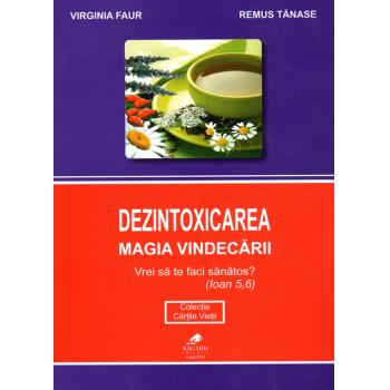 Dezintoxicarea-magia vindecarii, virginia faur, remus tanase i.011 1 gr FAVISAN